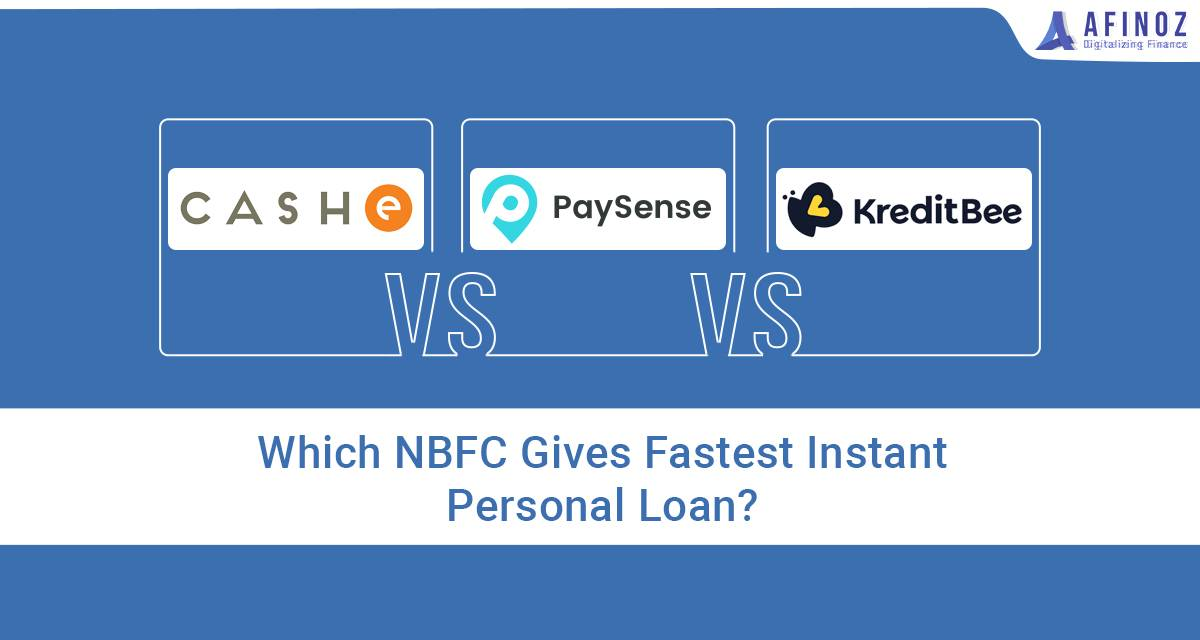 Personal Loan: CASHe vs Paysense vs Kreditbee which NBFC Gives Fastest Instant Personal Loan? - Afinoz