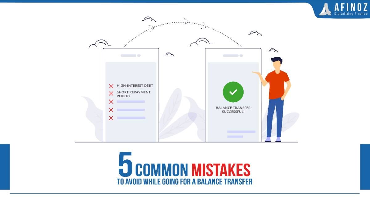 Credit Card: 5 Common Mistakes to Avoid While Going for a Balance Transfer of your Existing Credit Card Debt
