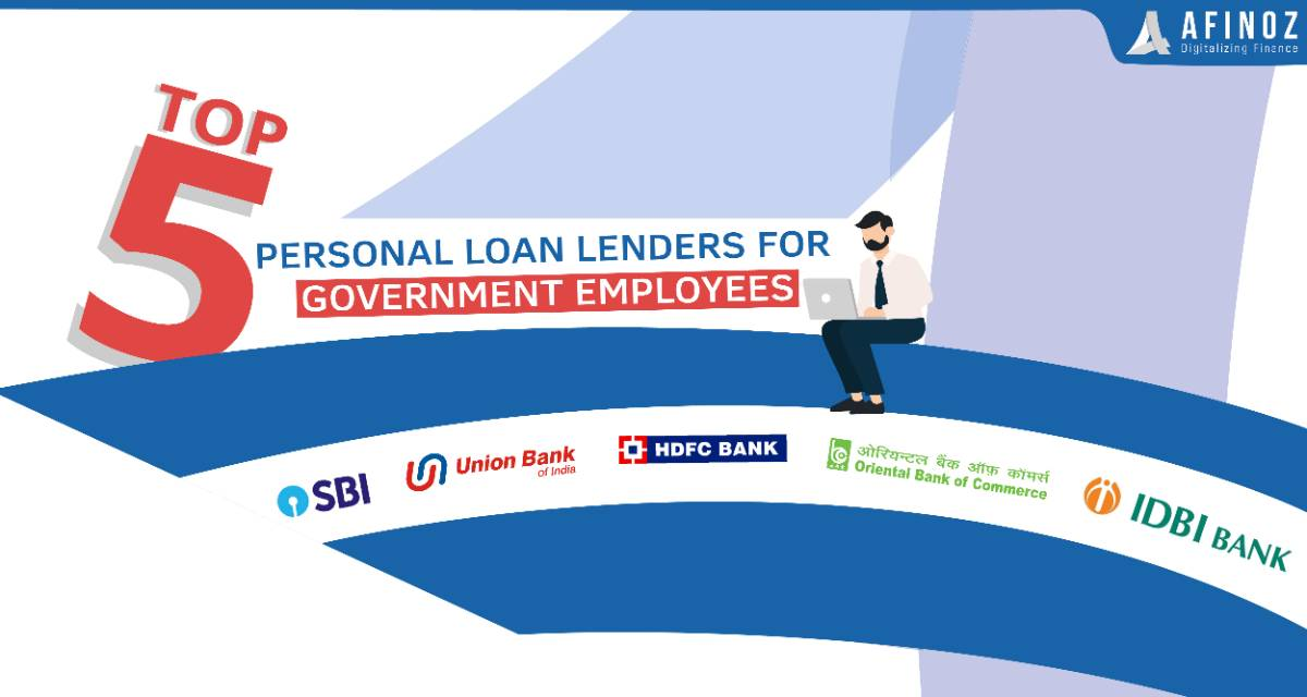 Personal Loan: Here are the Top 5 Personal Loan Lenders for Government Employees - Afinoz