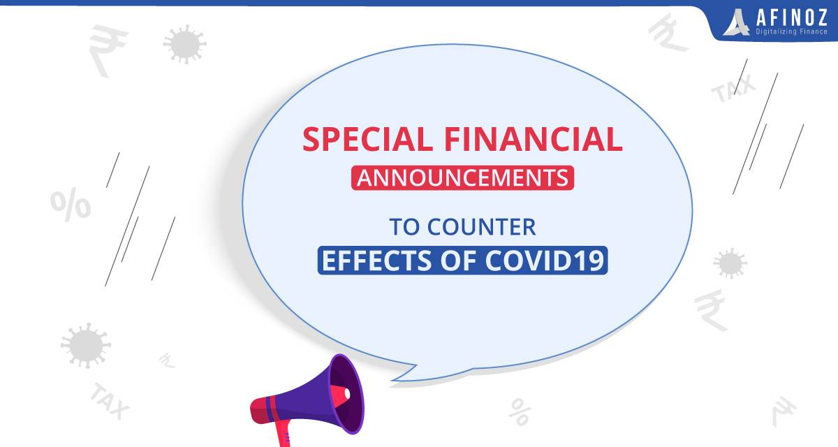 News: Special Financial Announcements to Counter Effects of COVID 19 - Afinoz