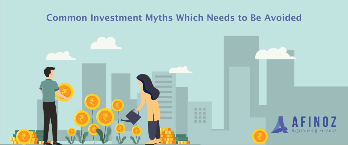 Investments: Common Investment Myths Which Needs to be Avoided- Afinoz