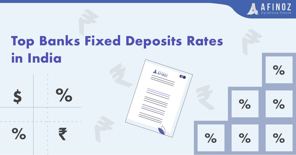 Fixed Deposit: Top Bank Fixed Deposits Rates in India - Afinoz
