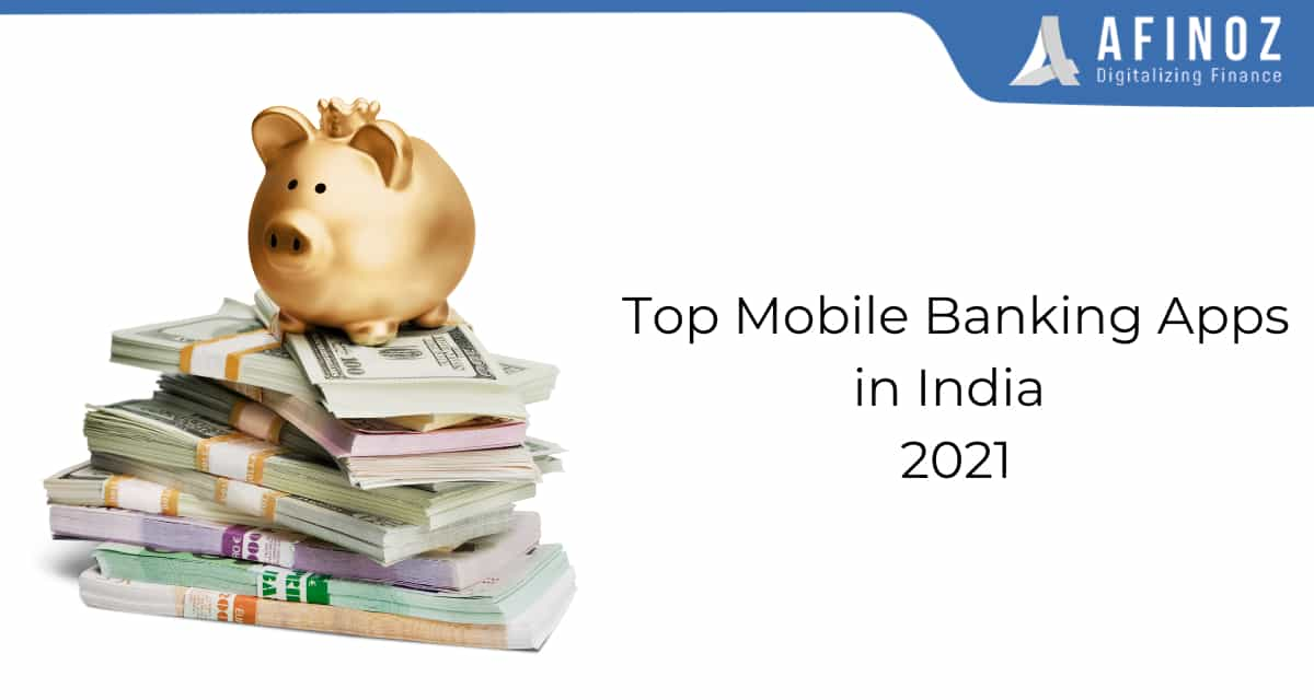 News: Top Mobile Banking Apps in India 2021 - Afinoz