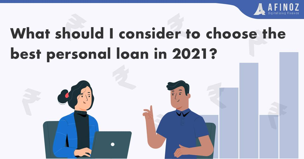 Personal Loan: What Should I Consider to Choose the Best Personal Loan in 2021? - Afinoz