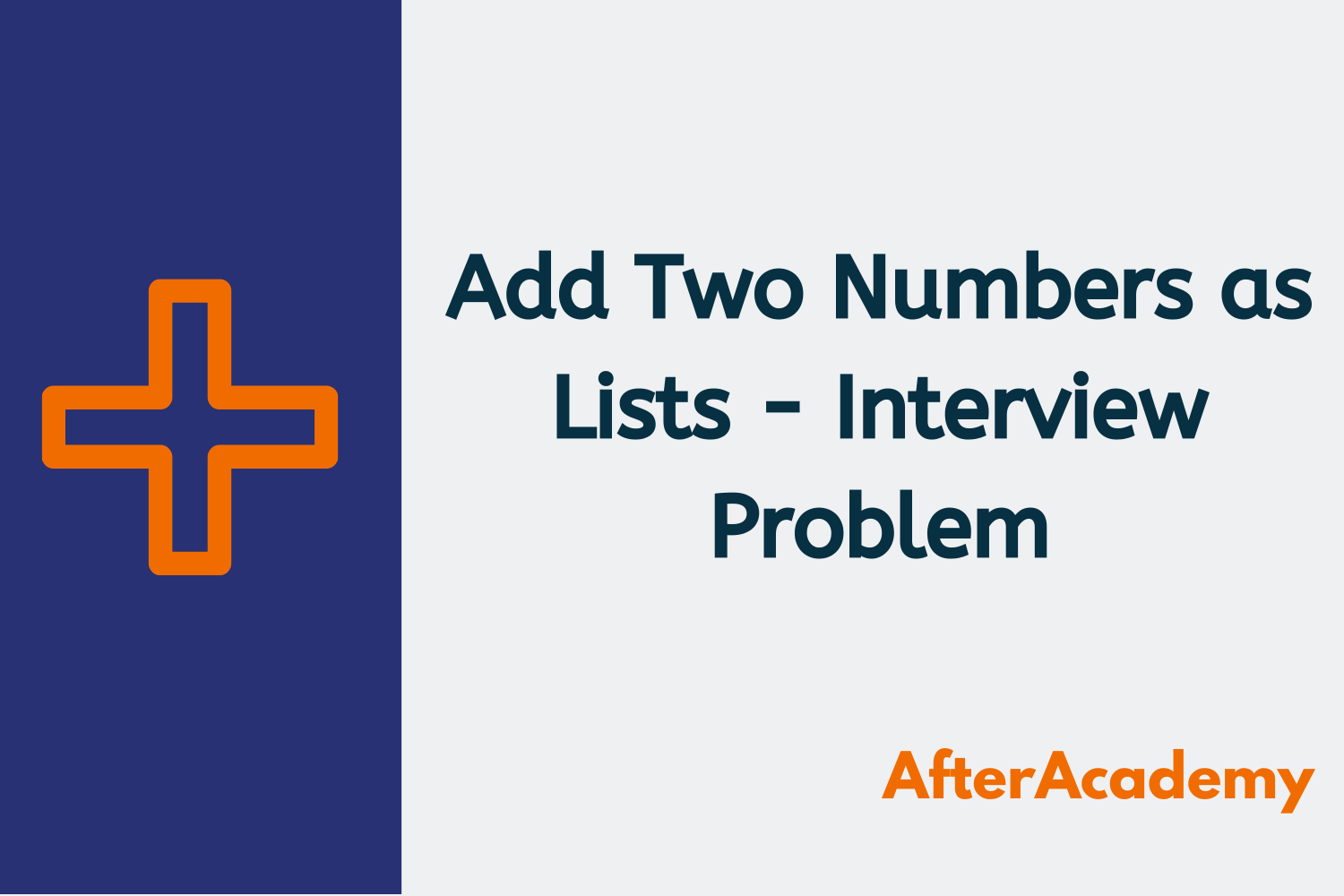 Add Two Numbers as Lists - Interview Problem
