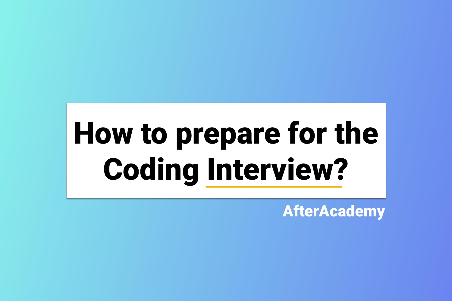 How to prepare for the Coding Interview?