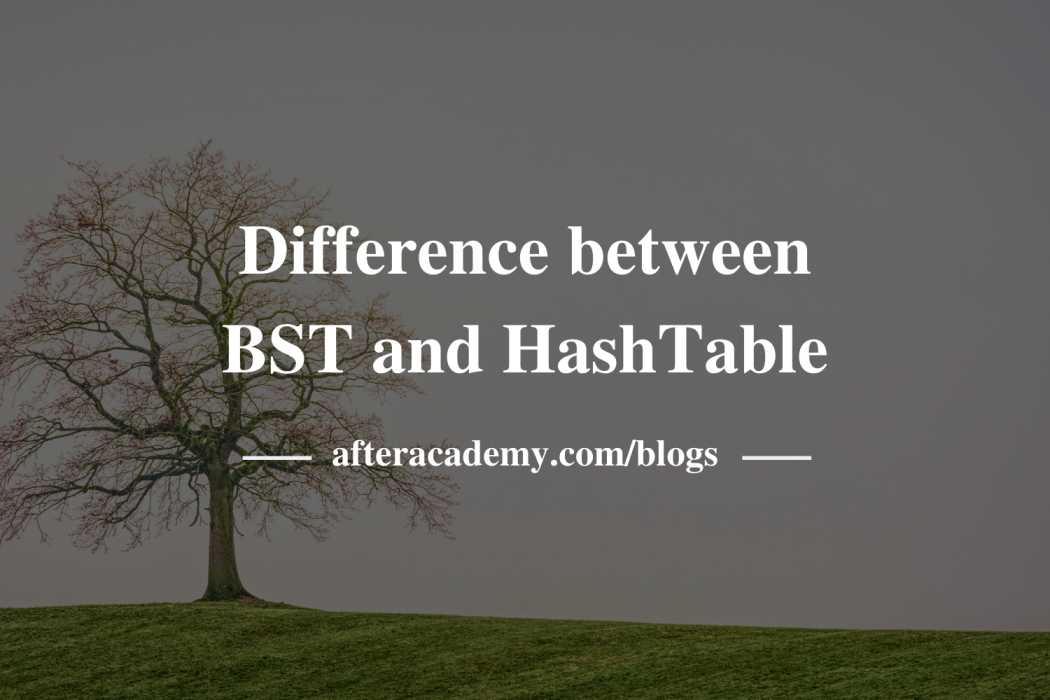 Binary Search Tree vs Hash Table