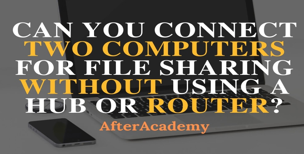 Can you connect two computers for file sharing without using a hub or router?