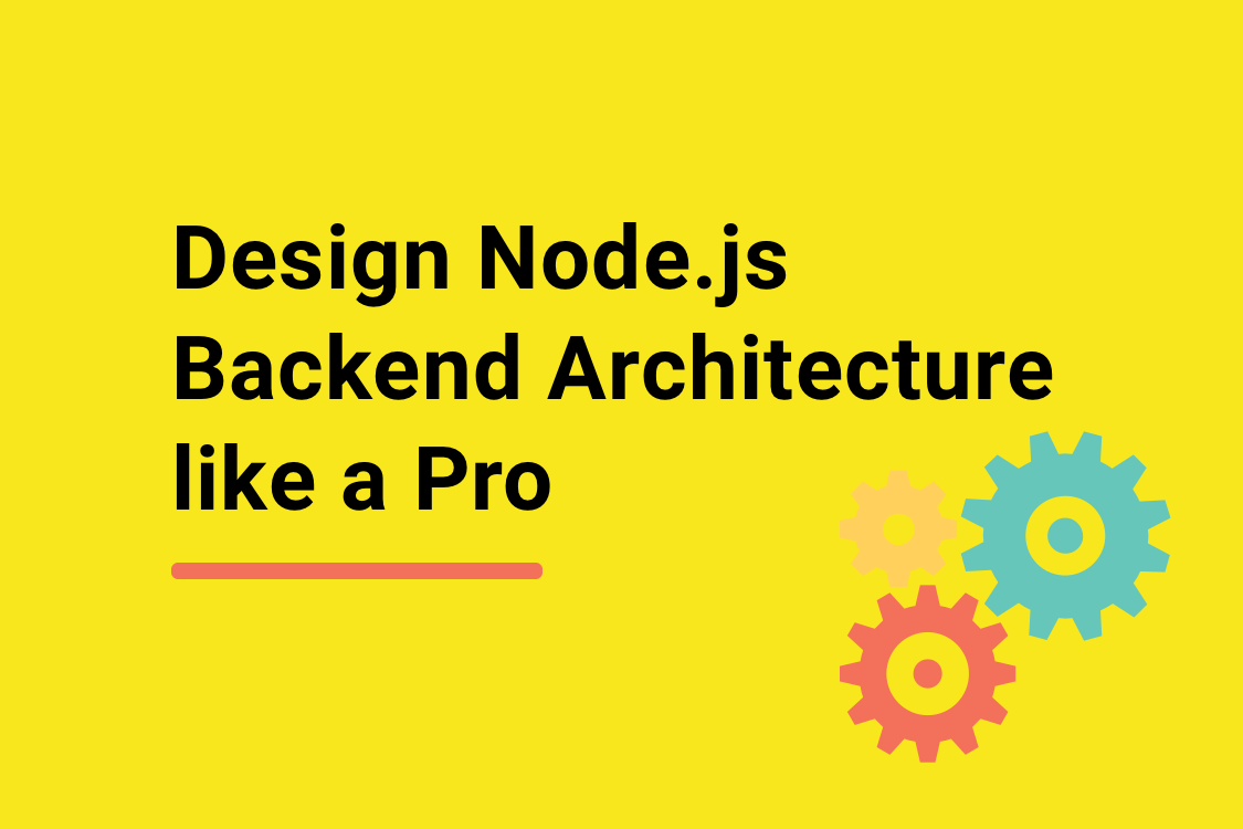 Design Node.js Backend Architecture like a Pro