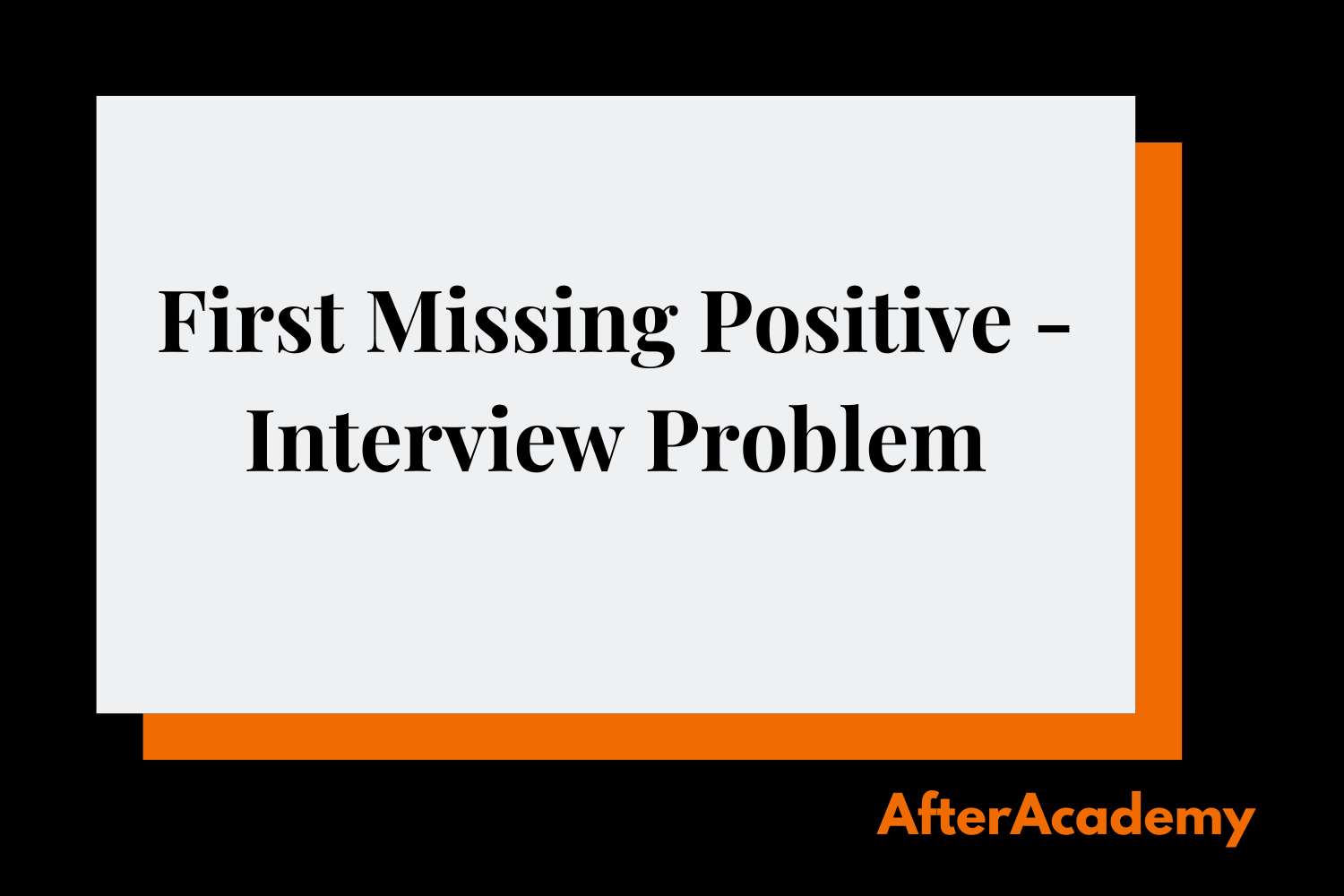 Find Missing Positive - Interview Problem