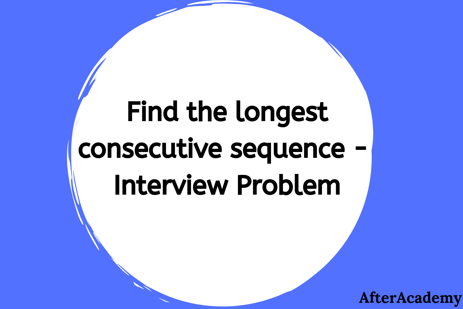 Longest Consecutive Sequence - Interview Problem
