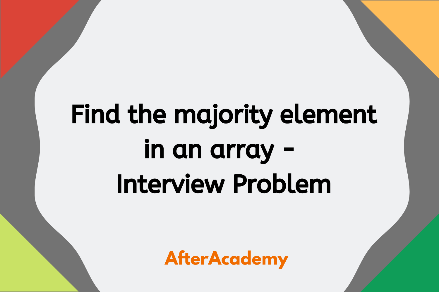 Find the majority element in an array - Interview Problem