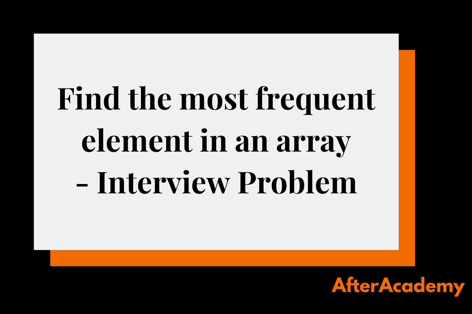 Find the most frequent element in an array - Interview Problem