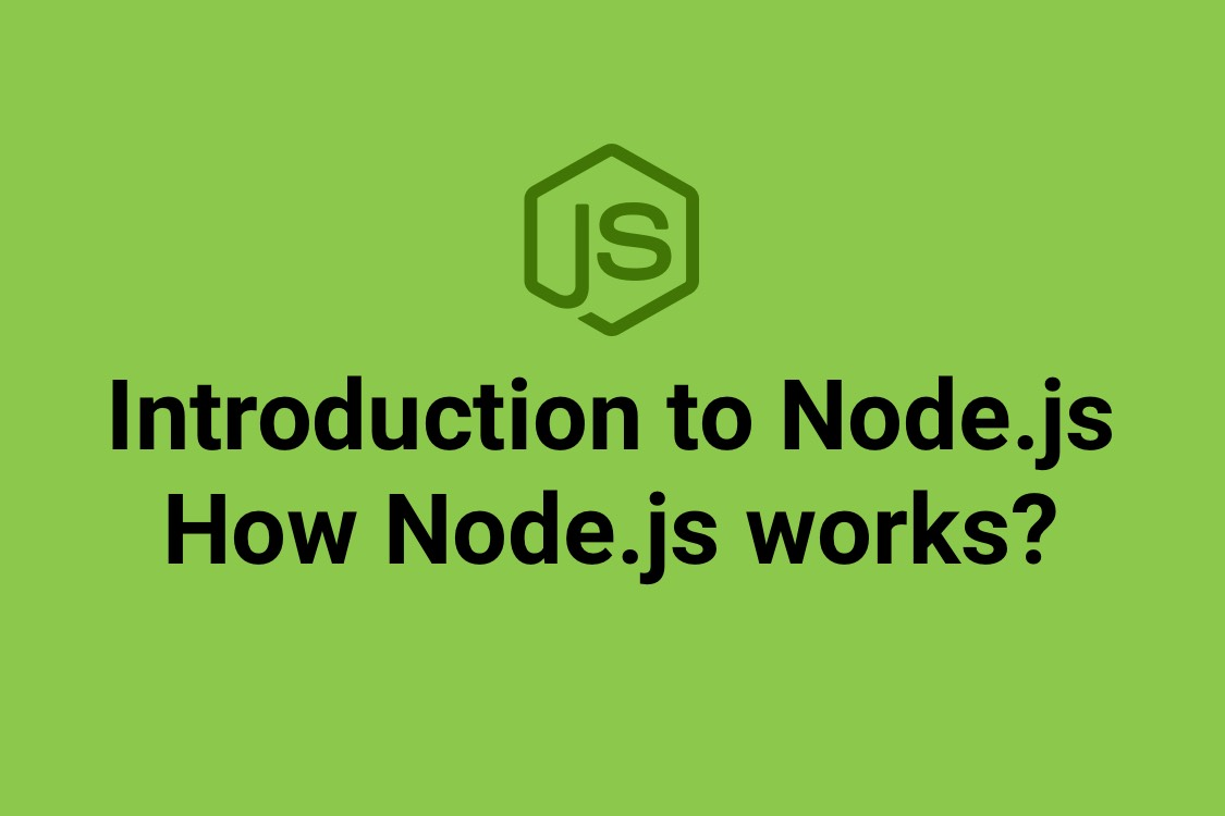 Introduction to Node.js - How Node.js works?