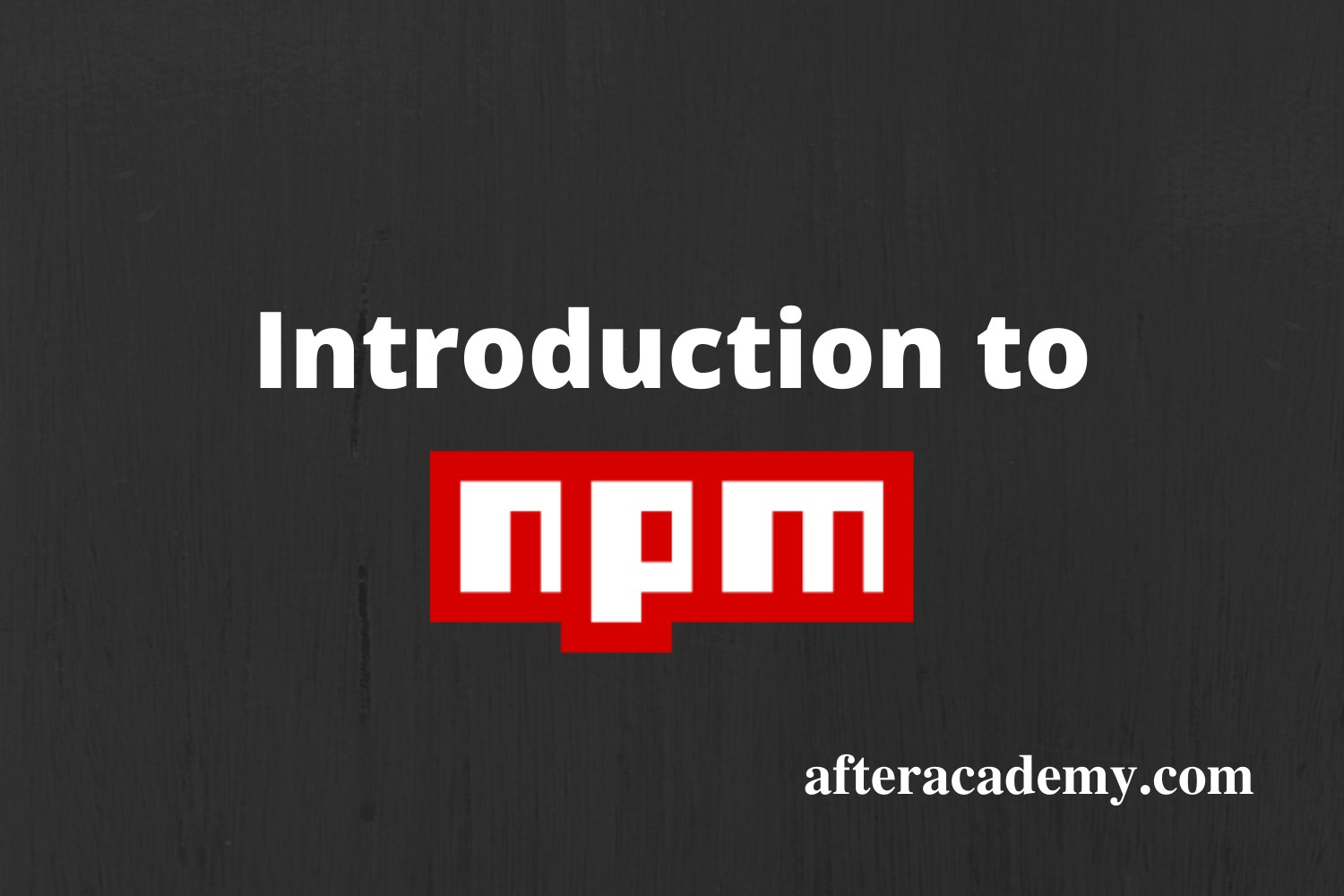 Introduction to npm