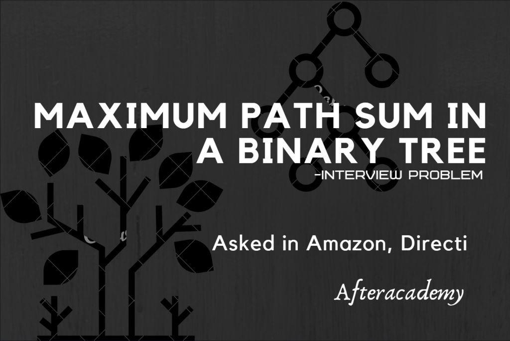 Maximum path sum in a binary tree