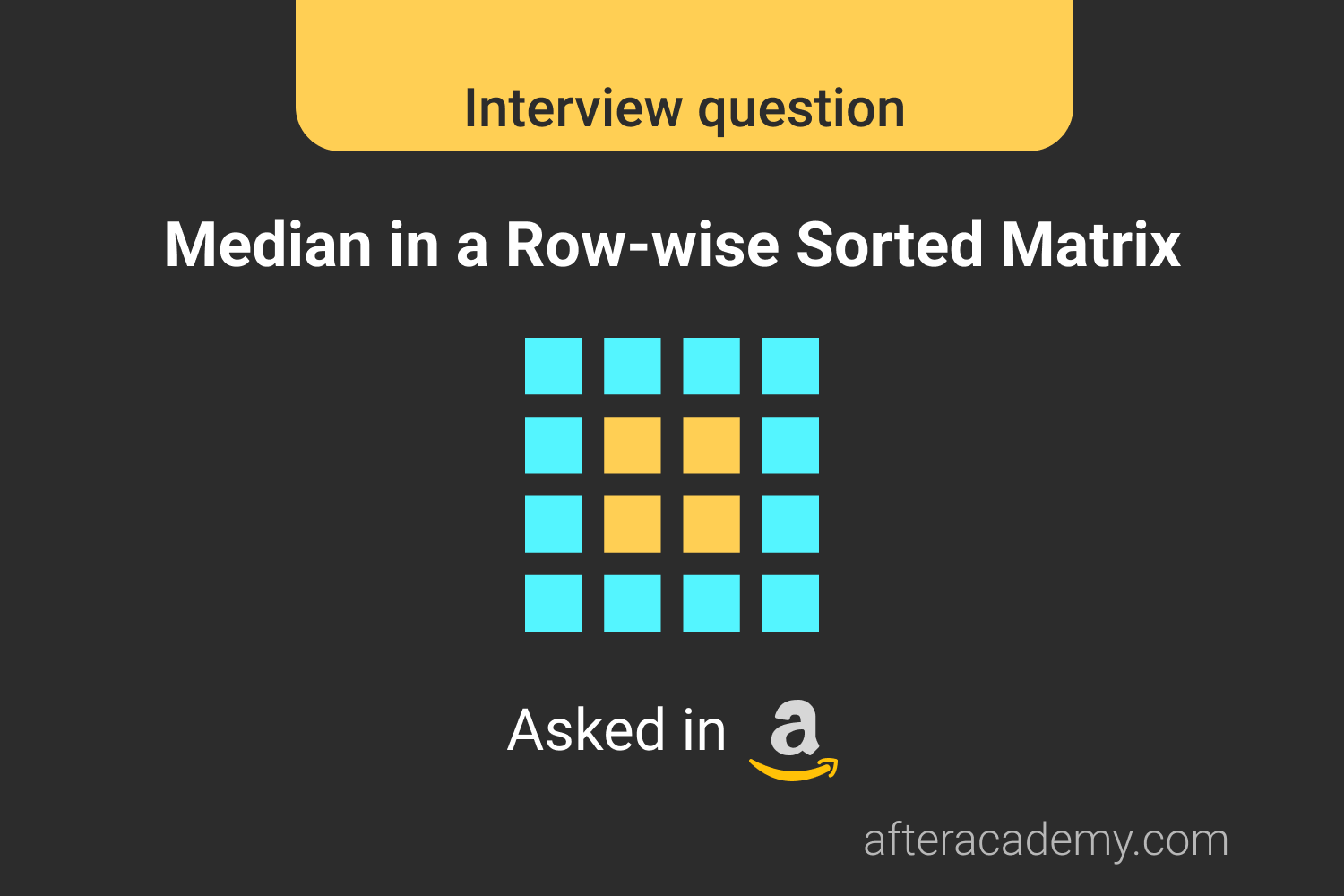 Median in a Row-wise Sorted Matrix-Interview Problem
