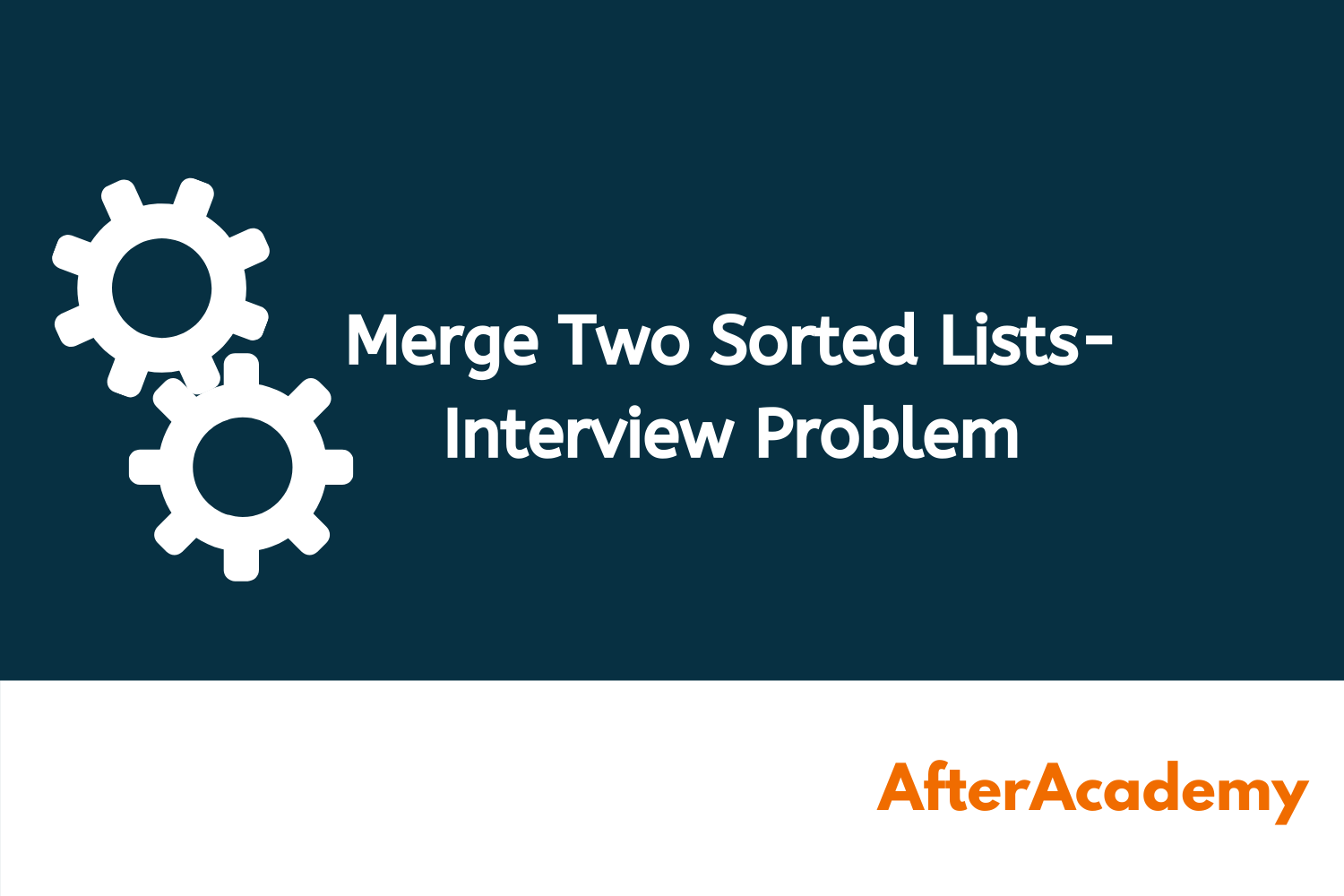 Merge Two Sorted Lists - Interview Problem