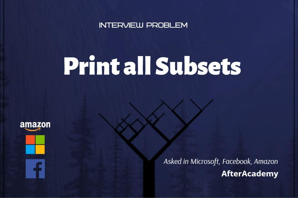 Print All Subsets of a given set
