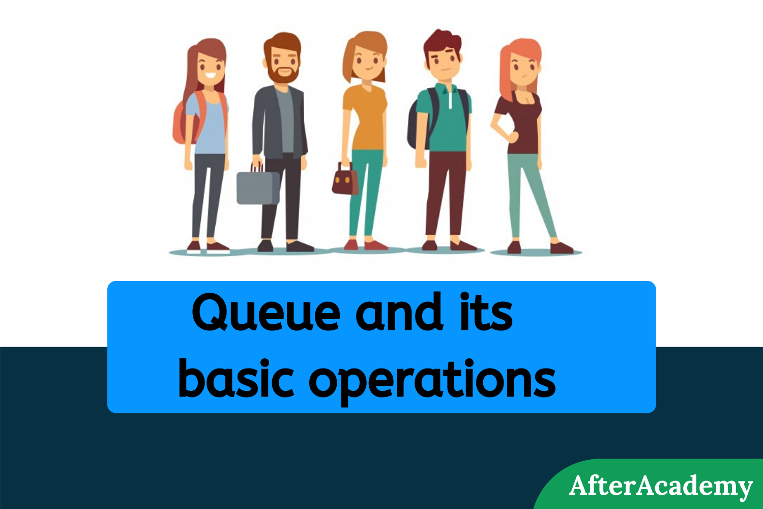 Queue and its basic operations
