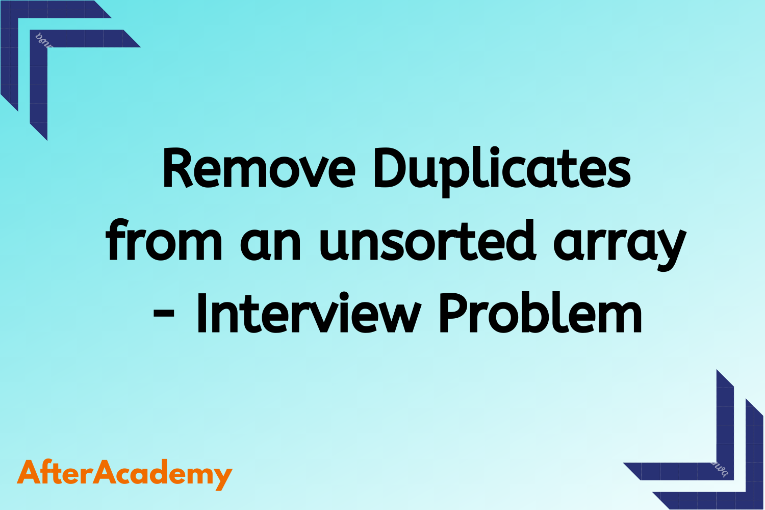 Remove Duplicates from an unsorted arrray