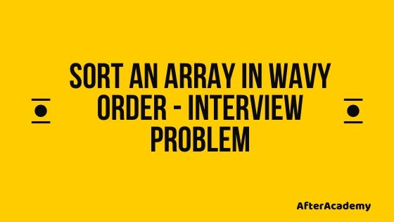 Sort an array in wavy order - Interview Problem