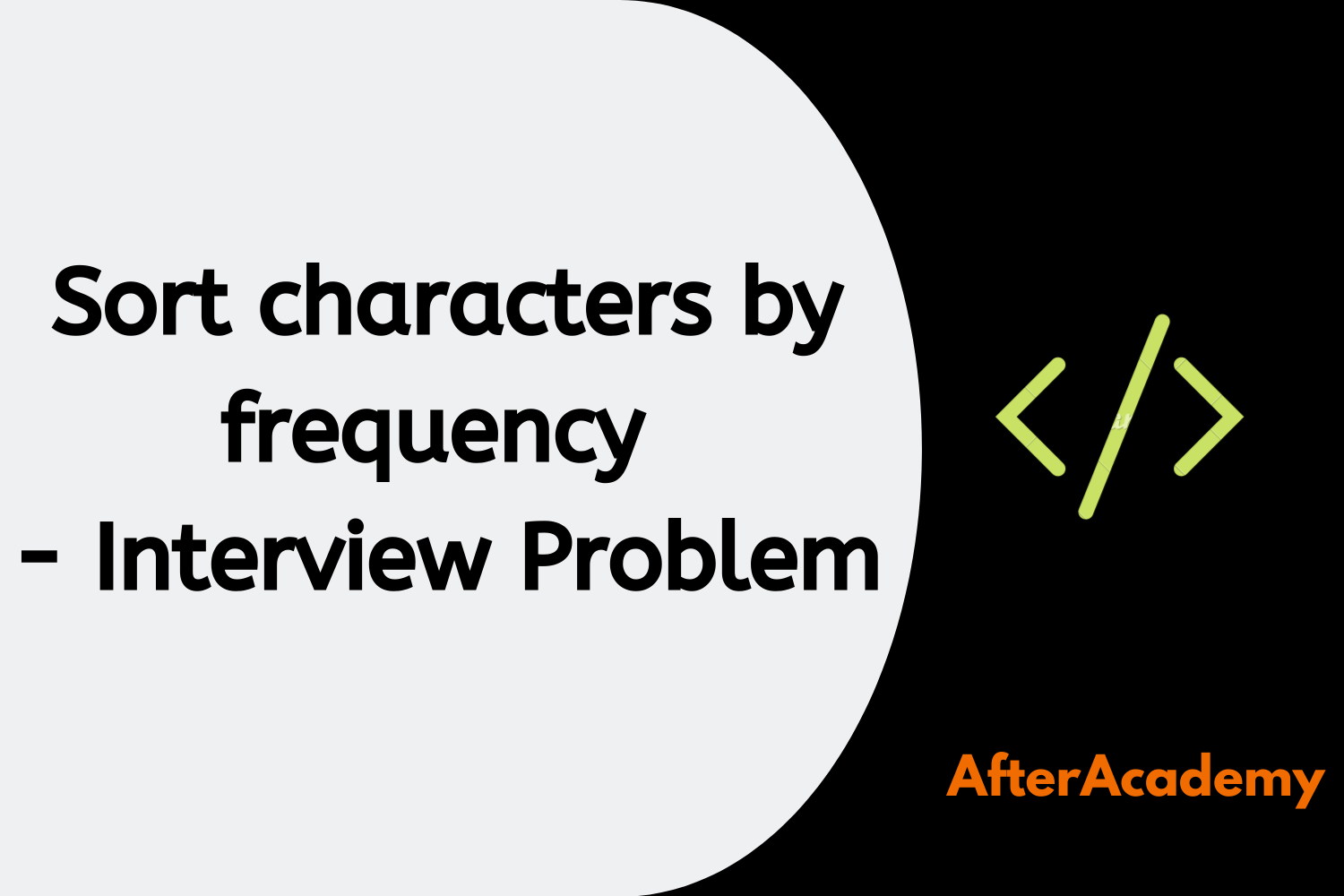 Sort Characters By Frequency - Interview Problem