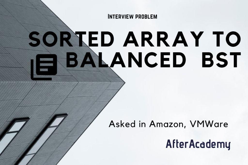 Sorted Array to Balanced BST