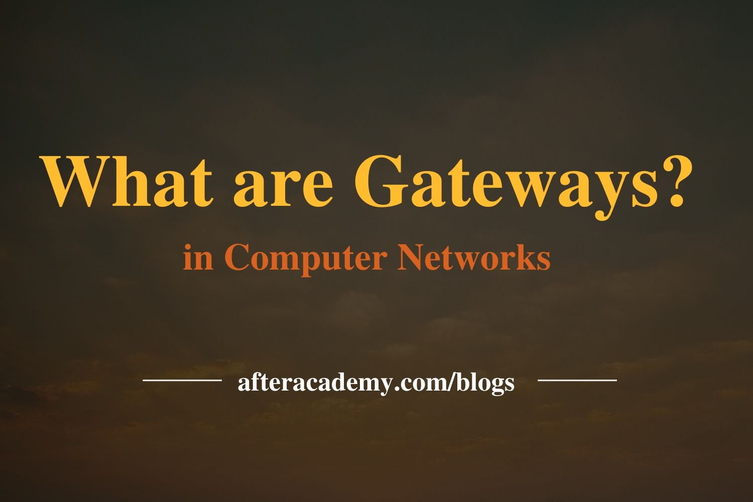 What are Gateways?