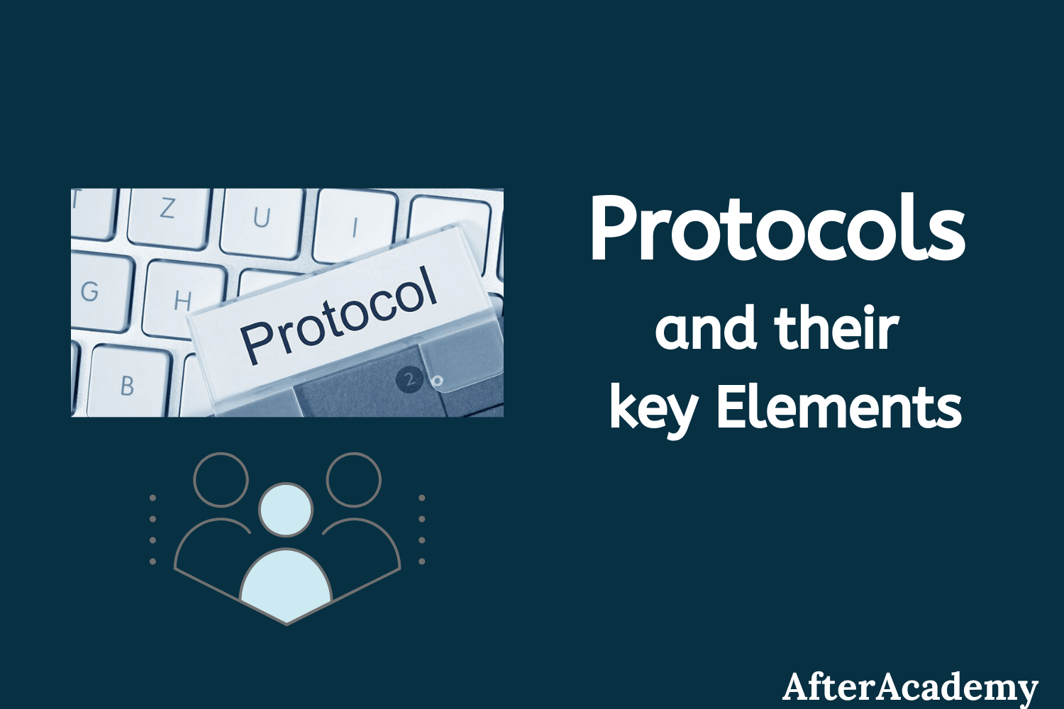 What are Protocols and what are the key elements of protocols?