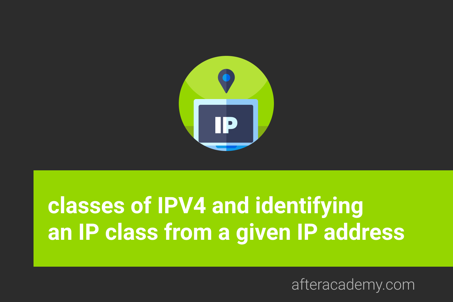 What are the classes of IPV4? How to identify IP class from a given IP address?