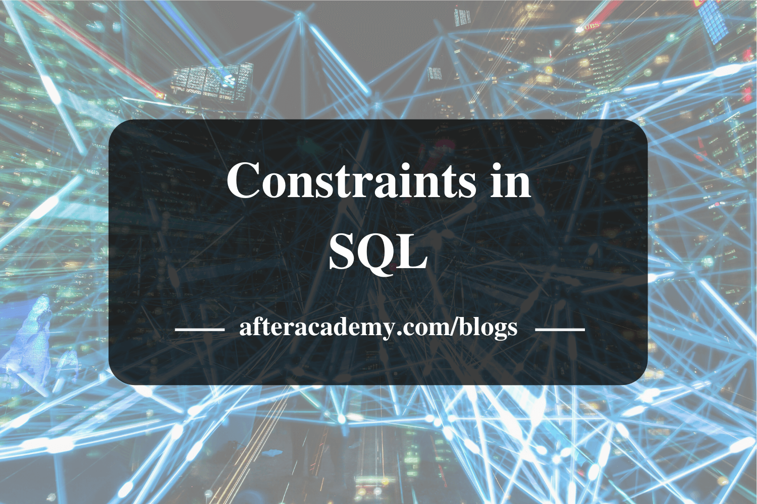 What are the various types of constraints in SQL?
