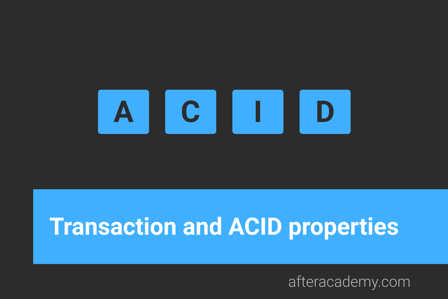 What is a transaction? What are ACID properties?