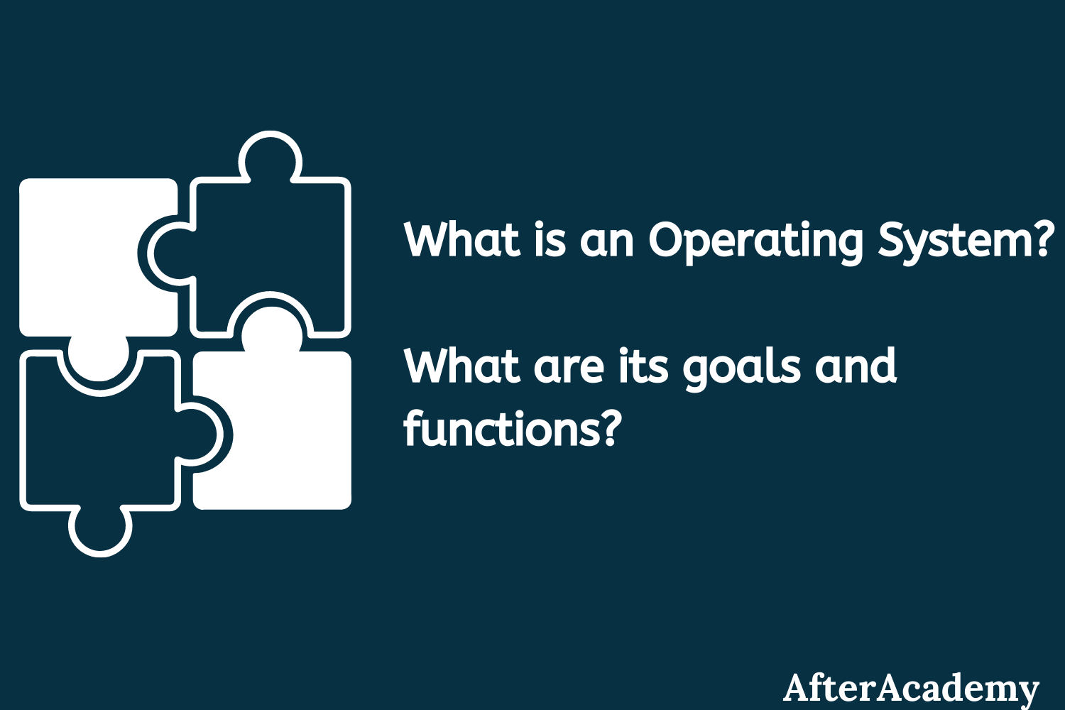 What is an Operating System and what are the goals and functions of an Operating System?