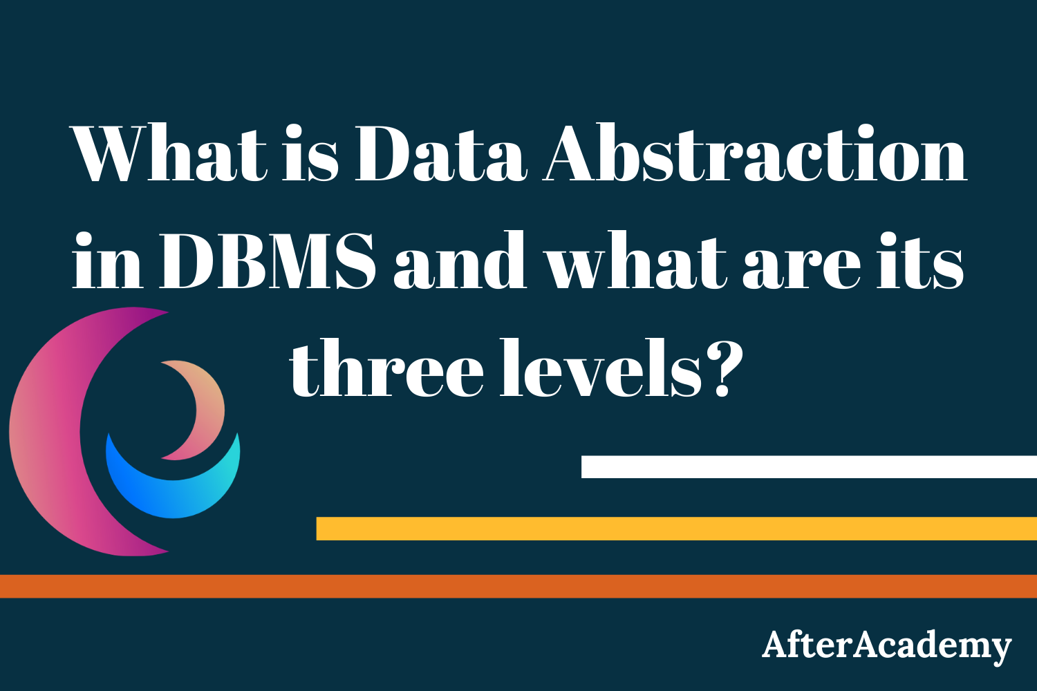 What is Data Abstraction in DBMS and what are its three levels?