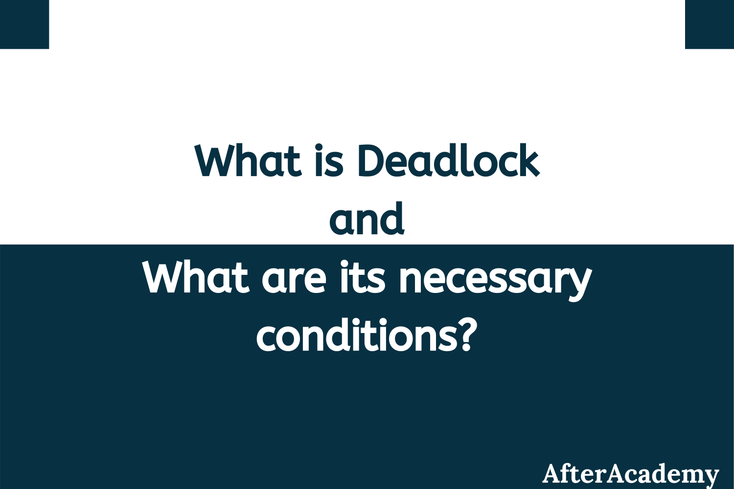 What is Deadlock and what are its four necessary conditions?