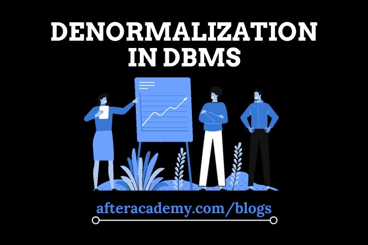 What is Denormalization in DBMS?