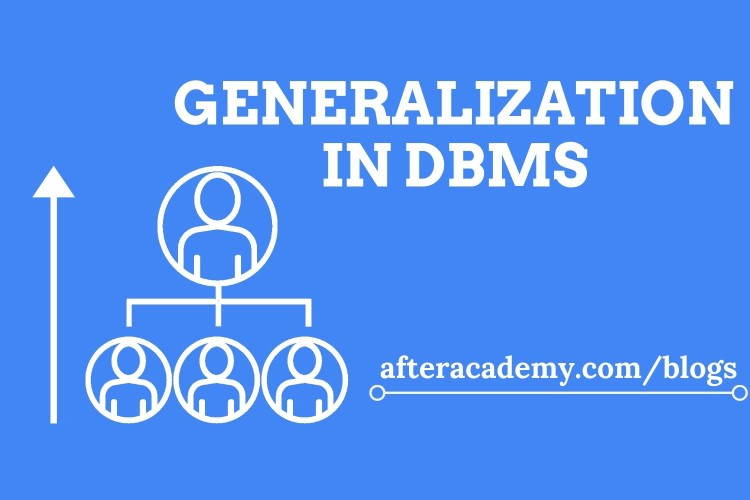 What is Generalization in DBMS?