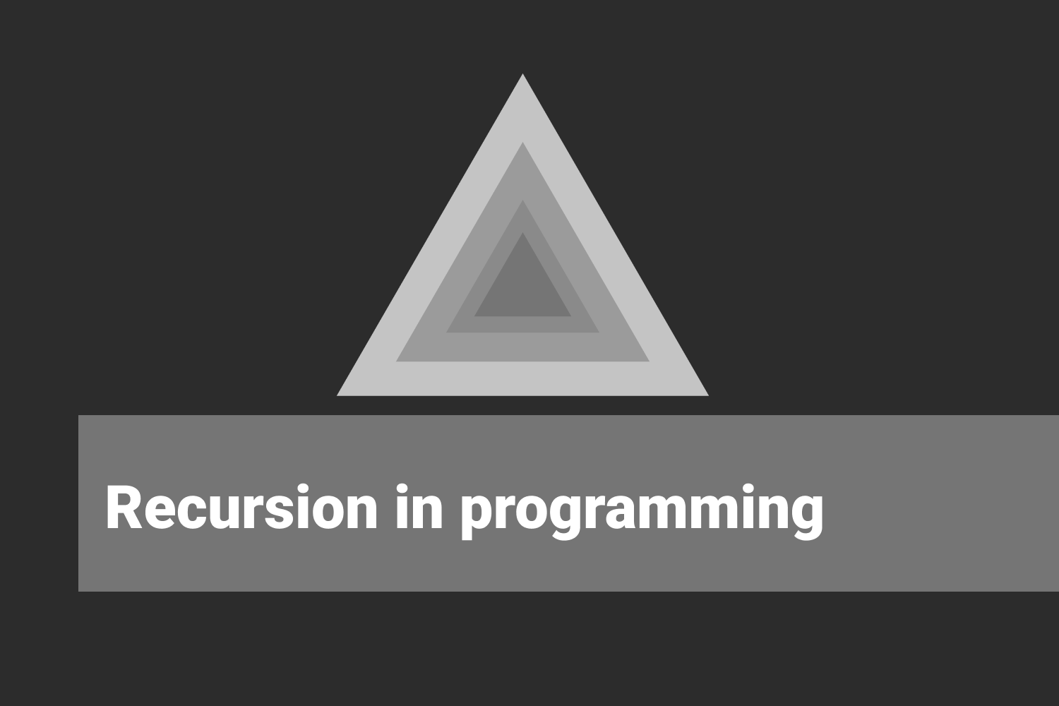 What is recursion in programming?