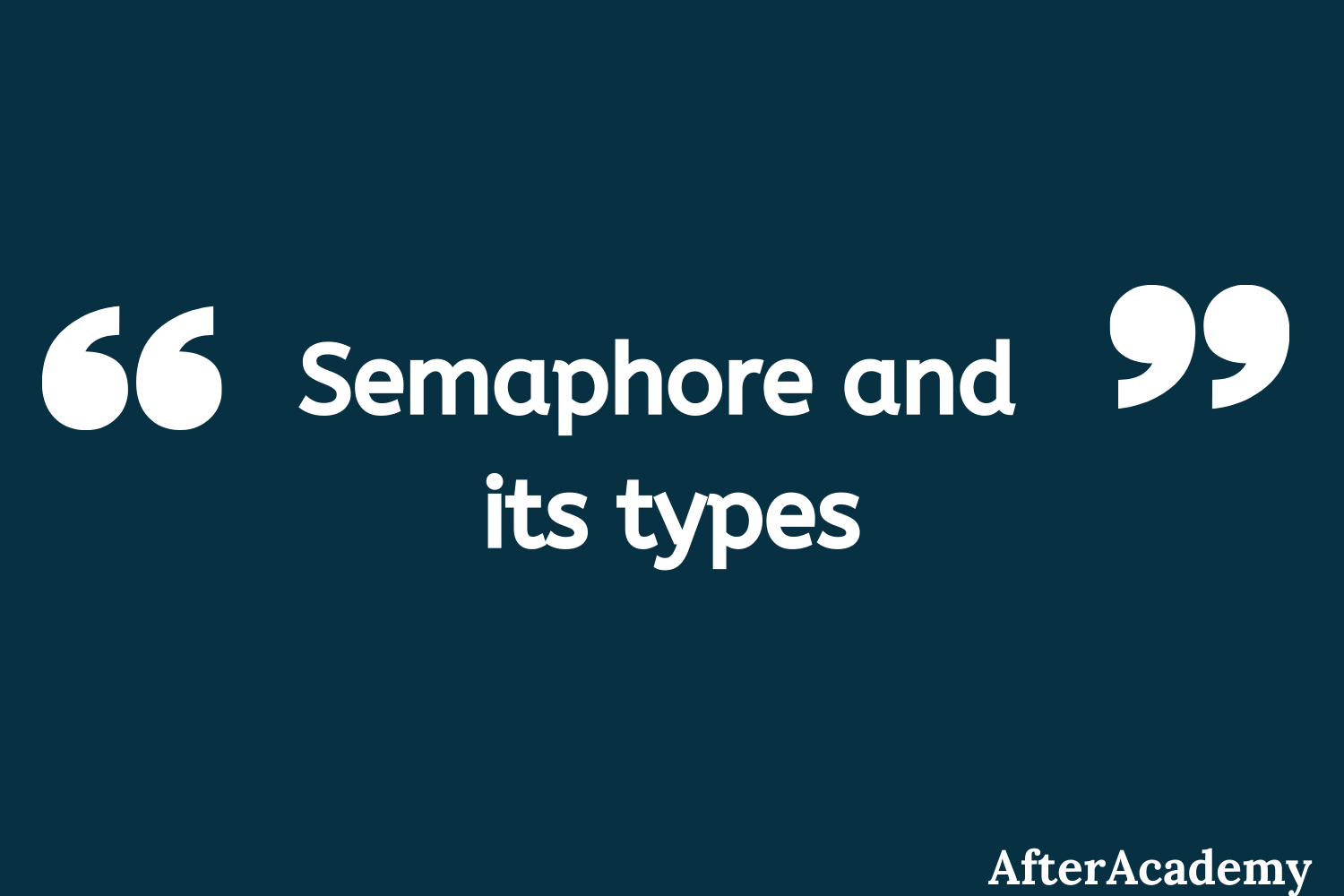 What is semaphore and what are its types?