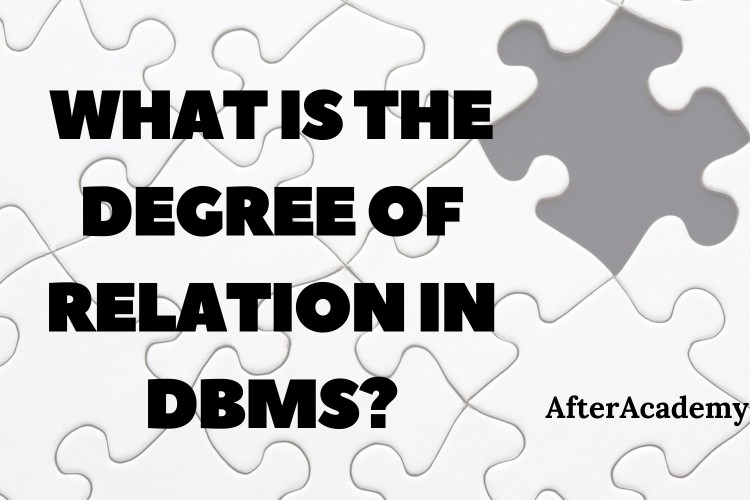 What is the degree of relation in DBMS?