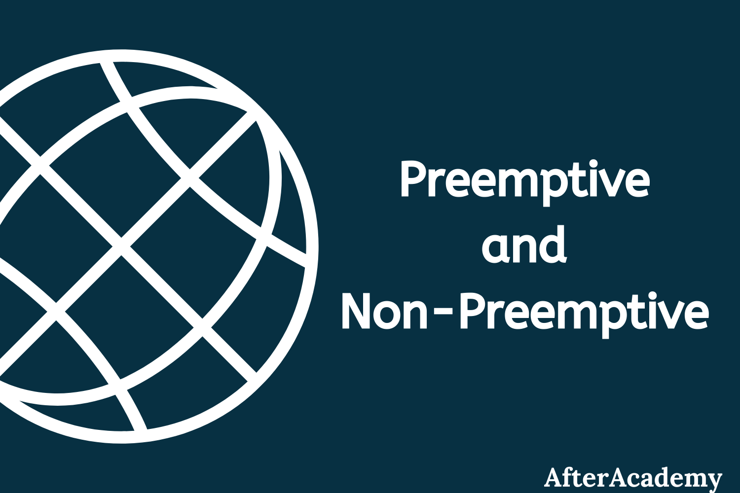 What is the difference between Preemptive and Non-Preemptive scheduling?