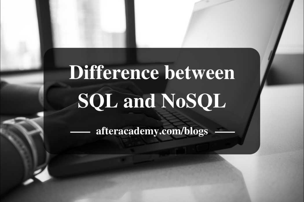 What is the difference between SQL and NoSQL?