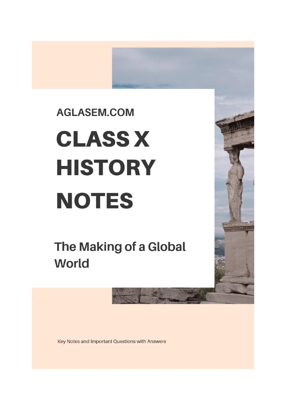 Class 10 Social Science (History) The Making of a Global World Notes, Important Questions & Practice Paper