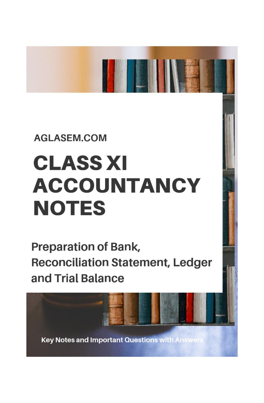 Class 11 Accountancy – Preparation of Bank Reconciliation Statement Ledger and Trial Balance Notes, Important Questions & Practice Paper