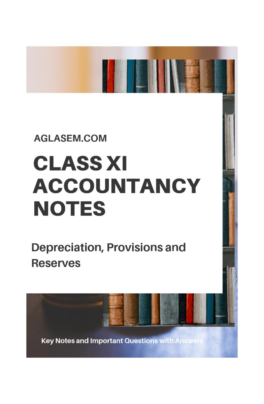 Class 11 Accountancy – Depreciation Provisions and Reserves Notes, Important Questions & Practice Paper