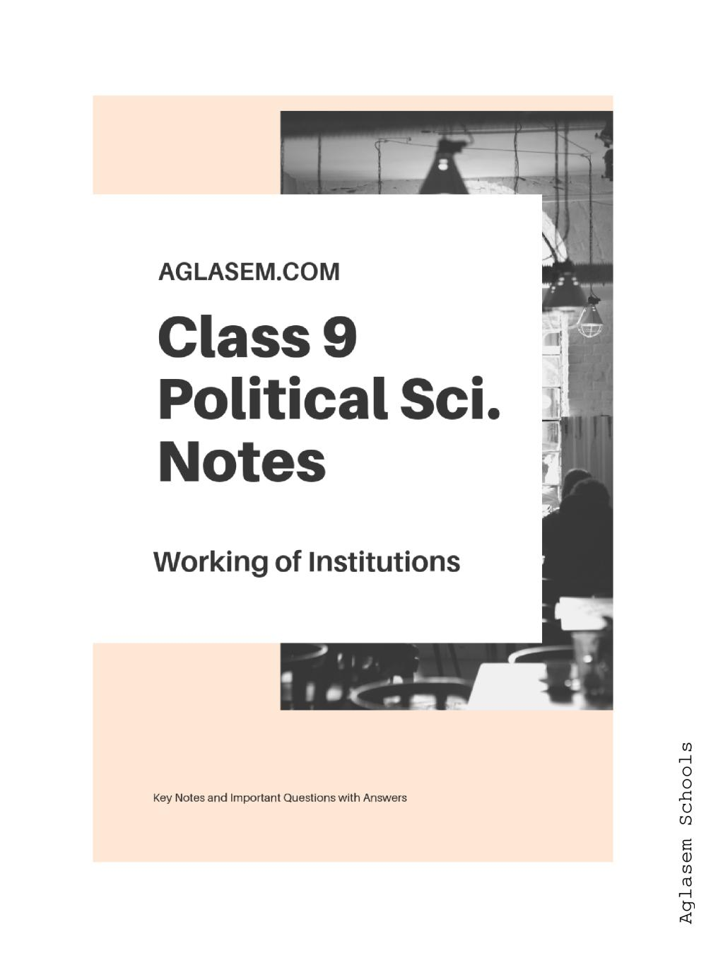Class 9 Social Science (Political Science / Civics) Working of Institutions Notes, Important Questions & Practice Paper