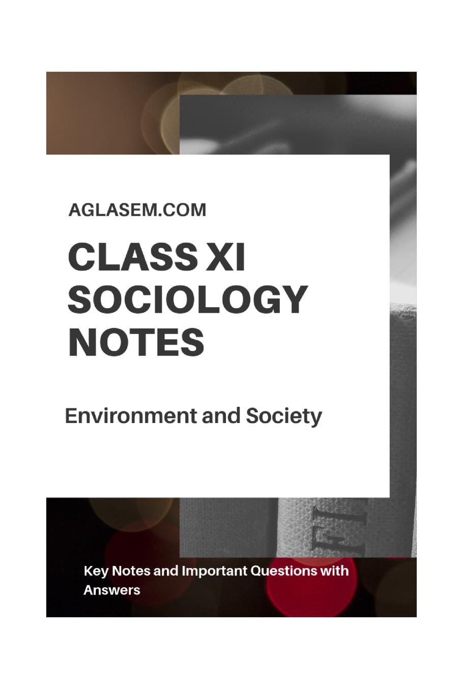 Class 11 Sociology Notes for Environment and Society