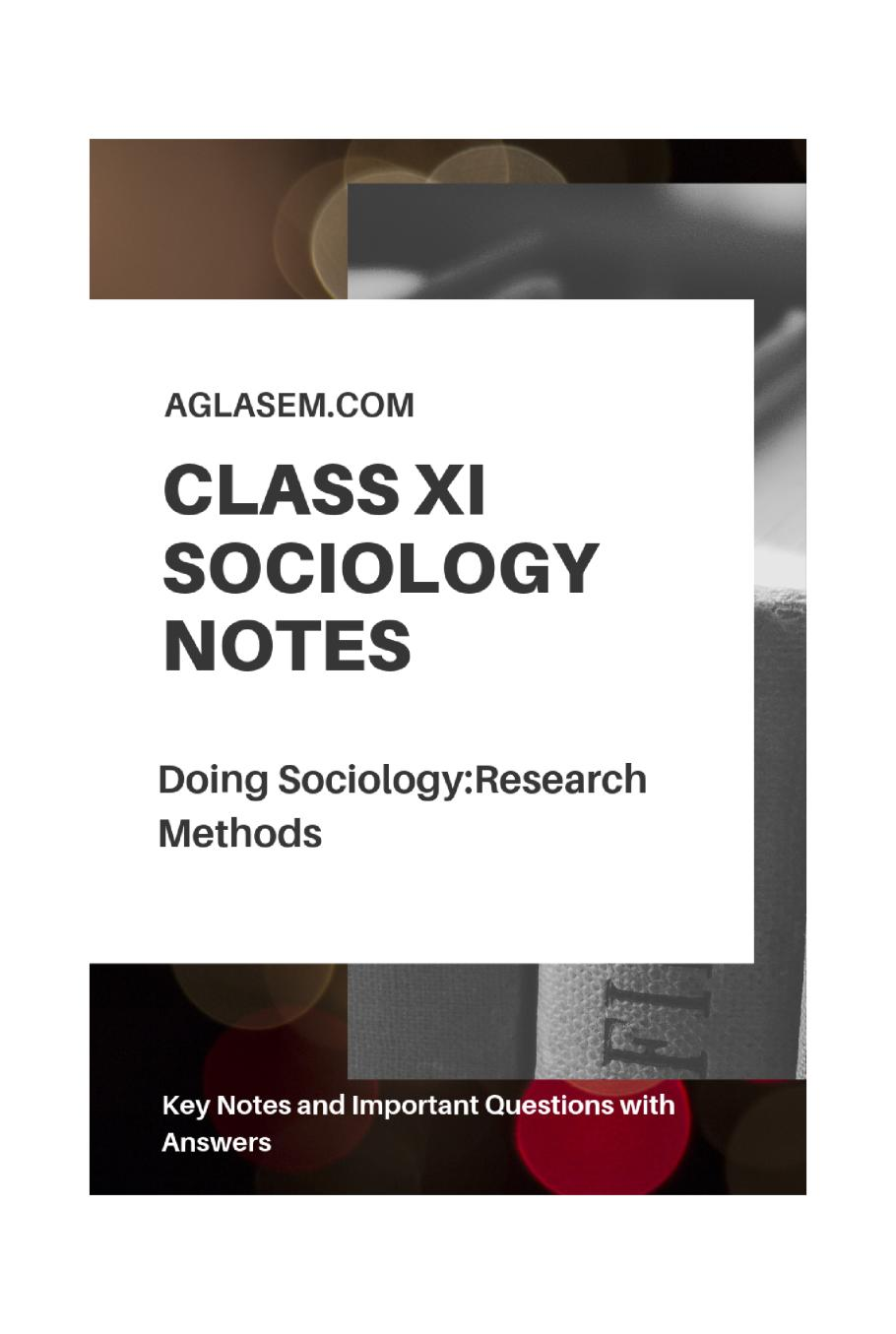 Class 11 Sociology Notes for Doing Sociology and Research Methods