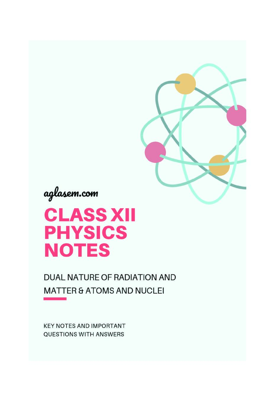 Class 12 Physics Notes for Dual Nature of Radiation and Matter and Atoms and Nuclei
